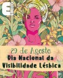 Dia Nacional da VisibilidadeLésbica